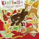 CD KIDS BOSSA CHRISTMAS PRESENT - キッズボッサ クリスマスプレゼント 通常盤