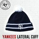 【47Brand】47ブランド 2016秋冬 Yankees47 Lateral Cuff Knit ヤンキース ビーニー ニット帽 帽子 Navy【あす楽対応】 align=