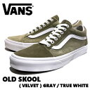 【VANS】バンズ OLD SKOOL VELVET GRAY / TRUE WHITE ユニセック...