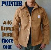 【レビューで、300円クーポンプレゼント!】POINTER BRAND ポインターブランド#46 CHORE COAT チョアコートブラウンダック カバーオールジャケット