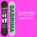 15-16 サブリナ スノーボード 【SABRINA】 SKETCHY スケッチー キャンバー レディース スノボ 板 2015-2016 型落ち 旧品 スノボ
