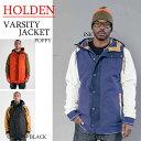 15-16 HOLDEN ホールデン VARSITY JACKET【バーシティージャケット】 スノーボードウェア メンズ 2015-2016 型落ち 旧品 セール align=