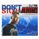 DJ 下拓 [DON`T STOP THE MUSIC vol.2]