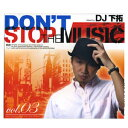 DJ 下拓 [DON'T STOP THE MUSIC vol.3]