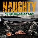 艺人名: Na行 - NAUGHTY/SUBTERRANIAN SKY