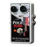 【特典付】【送料込】【正規輸入品】electro-harmonix/エレクトロハーモニックス Pitch Fork ポリフォニック ピッチシフター【smtb-TK】