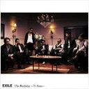 ■EXILE(ポスター付:希望者)CD【The Birthday~Ti Amo~】08/9/24発売