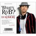 ■送料無料■エクストラ仕様■DJ KOMORI CD【WHAT'S R&B?】08/11/26発売【楽ギフ_包装選択】【05P03Sep16】