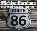 ■春畑道哉〔TUBE〕 CD【Michiya Haruhata BEST WORKS 1987-2008〜ROUTE86〜】08/12/24発売【楽ギフ_包装選択】【05P03Sep16】