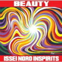 Artist Name: I - 送料無料■ISSEI NORO INSPIRITS CD【BEAUTY】11/5/18発売【楽ギフ_包装選択】【05P03Sep16】