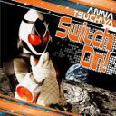 仮面ライダーフォーゼ主題歌■土屋アンナ CD【Switch On!】11/11/23発売