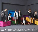 ■AAA 2CD+DVD【AAA 10th ANNIVERSARY BEST】15/9/16発売【楽ギフ_包装選択】【05P03Sep16】