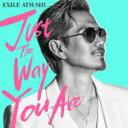 【オリコン加盟店】初回仕様★紙ジャケット仕様■EXILE ATSUSHI CD DVD【Just The Way You Are】18/4/11発売【楽ギフ_包装選択】