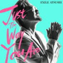 【オリコン加盟店】ポスタープレゼント 希望者 ■EXILE ATSUSHI CD【Just The Way You Are】18/4/11発売【楽ギフ_包装選択】
