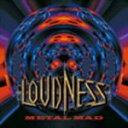 【オリコン加盟店】LOUDNESS CD【Metal Mad】 08/2/20発売【楽ギフ_包装選択】