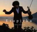【オリコン加盟店】送料無料■通常盤■葉加瀬太郎 CD【Etupirka〜Best Acoustic〜】14/8/6発売【楽ギフ_包装選択】