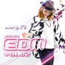 其它 - 【オリコン加盟店】V.A. CD【SICK EDM 02 mixed by C'k】14/10/1発売【楽ギフ_包装選択】