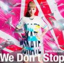 初回生産限定[取寄せ]★オリジナルジャケット仕様■西野カナ CD+DVD【We Don't Stop】14/5/21発売【楽ギフ_包装選択】【05P03Sep16】