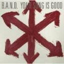 【オリコン加盟店】■送料無料■YOUR SONG IS GOOD CD【B.A.N.D】10/3/3発売【楽ギフ_包装選択】
