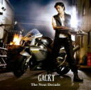 ■Gackt CD【The Next Decade】09/8/11発売