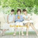 Early Morning[中野美奈子、生野陽子、加藤綾子] CD+DVD【少しずつ 少しずつ】11