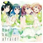 Don't be afraid! Blu-ray付生産限定盤 Glitter*Green CD+Blu-ray BanG Dream! バンドリ!ガールズバンドパーティ!