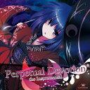 Perpetual Devotion the Instrumental / EastNewSound 発売日:2014-12-29