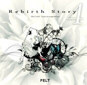 【新品】Rebirth Story4 / FELT 発売日:2018年05月頃