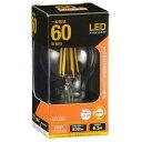 【オーム電機 OHM】オーム電機 LED電球 フィラメント E26 60形相当 06-3463 LDA6L C6