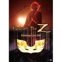 """【ゼッケン屋】Return To """"Z""""LIVE DVD"""