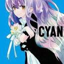 【Liz Triangle】CYAN
