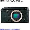 富士フイルム ミラーレス一眼 FUJIFILM X-E2 ボディ X-E2-B ブラック 【送料無料】【KK9N0D18P】