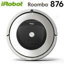 国内正規品 ルンバ876 ルンバ800シリーズ 掃除機 Roomba876 R876060 お掃除ロボット アイロボット【送料無料】【KK9N0D18P】