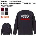 シーフロアコントロールロンTNative Fish ネイティブフィッシュ SEAFLOOR CONTROL ロングスリーブTシャツ T-shirts【あす楽対応...