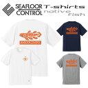 シーフロアコントロールオリジナル TシャツNative fish ネイティブ フィッシュ6.2 オンスT-shirts SEAFLOOR CONTROL【あす楽対応】