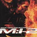 【Aポイント付】ミッション・インポッシブル2 Soundtrack / Mission Impossible 2 (CD)