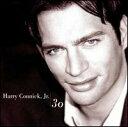 现代 - 【輸入盤CD】【ネコポス100円】Harry Connick Jr. / 30 (ハリー・コニック・ジュニア)