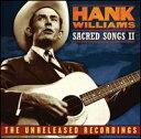 Other - 【メール便送料無料】Hank Williams Sr / Hamk Williams: Sacred Songs II The Unreleased Rec (輸入盤CD) (ハンク・ウィリアムス・シニア)