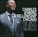 Gospel - 【メール便送料無料】Charles Jenkins & Fellowship Chicago / Best Of Both Worlds(輸入盤CD)(チャールズ・ジェンキンス)