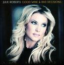 民俗, 乡村 - 【メール便送料無料】Julie Roberts / Good Wine & Bad Decisions (輸入盤CD)(ジュリー・ロバーツ)