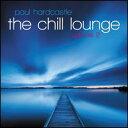 【メール便送料無料】Paul Hardcastle / Chill Lounge 2 (輸入盤CD)(ポール・ハードキャッスル)