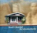 【メール便送料無料】Keali'i Reichel / Ke'alaokamaile (輸入盤CD) (ケアリイ・レイシェル)