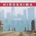 Other - 【メール便送料無料】Hiroshima / Bridge (輸入盤CD) (ヒロシマ)