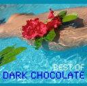 其它 - 【メール便送料無料】Dark Chocolate / Best Of Darkchocolate(輸入盤CD)(ダーク・チョコレート)