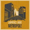 【メール便送料無料】Lawrence Arms / Metropole (輸入盤CD)(ローレンス アームズ)