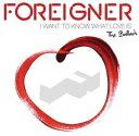 【輸入盤CD】Foreigner / I Want To Know What Love Is: The Ballads【K2016/4/29発売】(フォリナー)