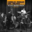 【輸入盤CD】Charles Mingus Eric Dolphy (Quartet/Sextet) / Salle Wagram Concert Complete Edition (チャールズ ミンガス)