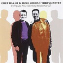 現代 - 【メール便送料無料】Chet Baker & Duke Jordan (Trio & Quartet) / Complete New Morning Performances (輸入盤CD)(チェット・ベーカー)