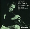 Modern - 【メール便送料無料】Chet Baker / Touch Of Your Lips (輸入盤CD)