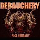 Other - 【メール便送料無料】Debauchery / Fuck Humanity (輸入盤CD)